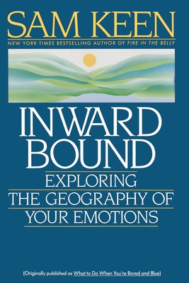 Inward Bound: Exploring the Geography of Your Emotions - Keen, Sam