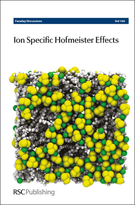 Ion Specific Hofmeister Effects - Royal Society of, Chemistry (Creator)