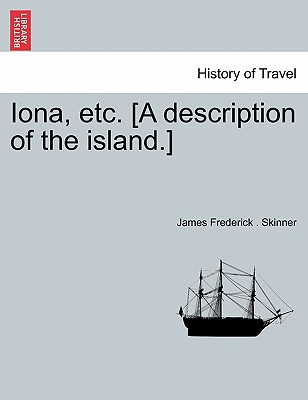 Iona, Etc. [A Description of the Island.] - Skinner, James Frederick