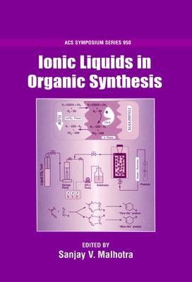 Ionic Liquids in Organic Synthesis - Malhotra, Sanjay V (Editor)
