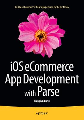 iOS eCommerce App Development with Parse - Jiang, Liangjun