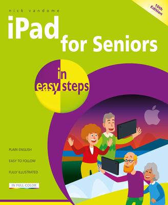iPad for Seniors in easy steps - Vandome, Nick