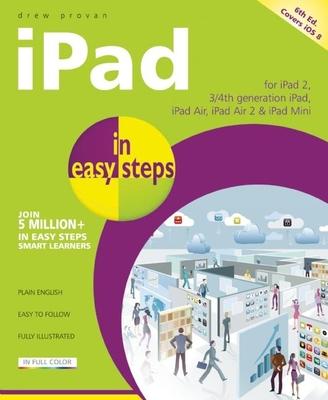 iPad in Easy Steps: Covers iOS 8 - Provan, Drew