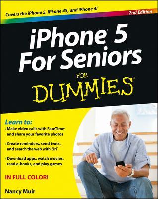 iPhone 5 for Seniors For Dummies - Muir, Nancy C.
