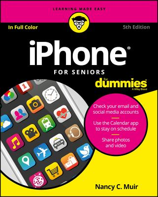 iPhone for Seniors for Dummies - Muir, Nancy C