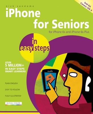 iPhone for Seniors in easy steps - Vandome, Nick