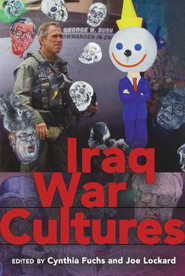 Iraq War Cultures - Fuchs, Cynthia, Professor (Editor)