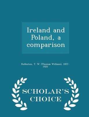 Ireland and Poland, a Comparison - Scholar's Choice Edition - Rolleston, T W 1857-1920