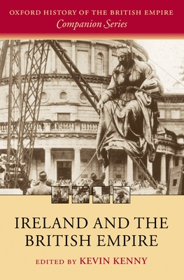 Ireland and the British Empire - Kenny, Kevin (Editor)