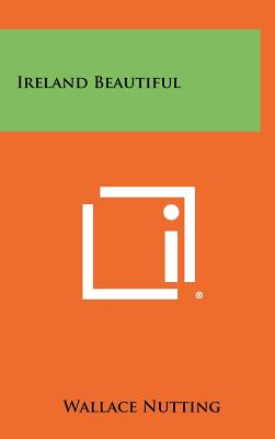 Ireland Beautiful - Nutting, Wallace