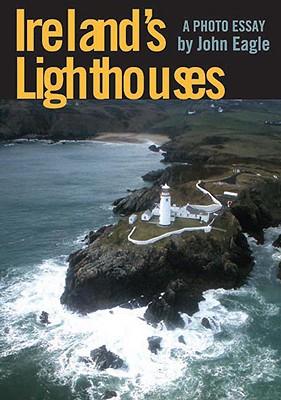 Ireland's Lighthouses: A Photo Essay - Eagle, John