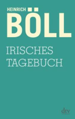 Irisches Tagebuch - Boll, Heinrich