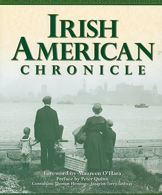 Irish American Chronicle - Golway, Terry, and O'Hara, Maureen, PhD (Foreword by), and Brekke, Dan (Contributions by)