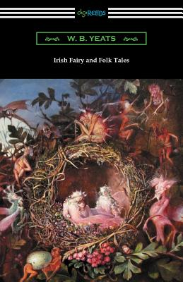 Irish Fairy and Folk Tales - Yeats, William Butler