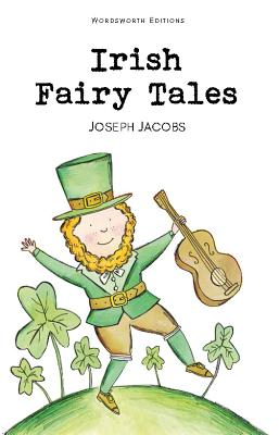 Irish Fairy Tales - Jacobs, Joseph, and Chandler, Jennifer (Selected by)