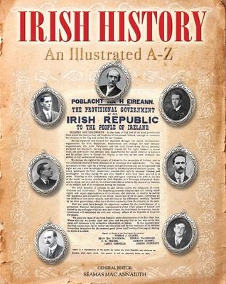 Irish History: An Illustrated A-Z - Annaidh, Seamas Mac (General editor)