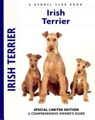 Irish Terrier: A Comprehensive Owner's Guide - McLennan, Bardi, and Johnson, Carol A (Photographer)