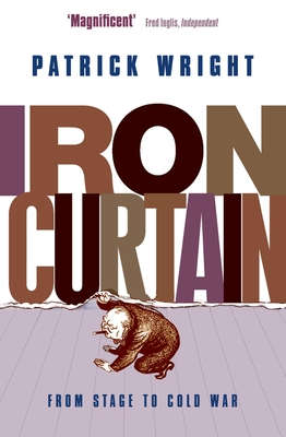 Iron Curtain: From Stage to Cold War - Wright, Patrick