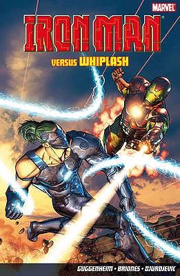 Iron Man Versus Whiplash - Guggenheim, Marc, and Bragga, Brannon