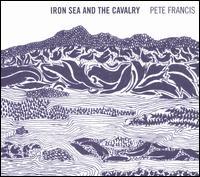 Iron Sea and the Calvary - Pete Francis