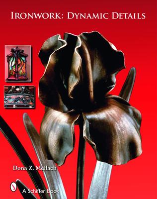 Ironwork: Dynamic Details - Meilach, Dona Z