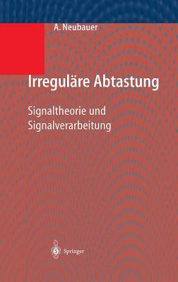 Irregulare Abtastung: Signaltheorie Und Signalverarbeitung - Neubauer, Andre