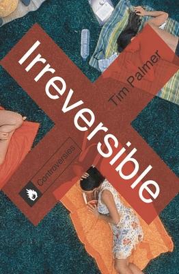 Irreversible - Palmer, Tim