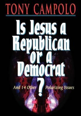 Is Jesus a Democrat or a Republican? - Campolo, Tony