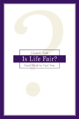 Is Life Fair?: Good Words for Hard Times - Poole, Charles E
