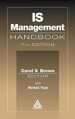 Is Management Handbook, Seventh Edition - Brown, Carol V, PhD (Editor)