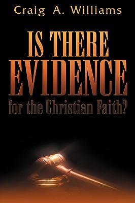 Is There Evidence for the Christian Faith? - Williams, Craig a