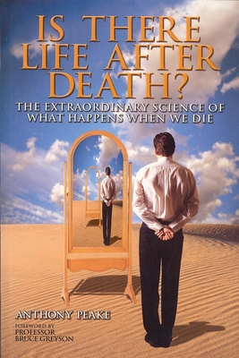 Is There Life After Death? - Peake, Anthony