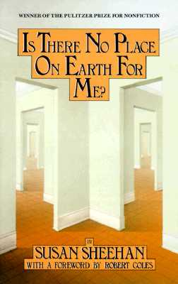 Is There No Place on Earth for Me? - Sheehan, Susan, and Coles, Robert M (Designer)