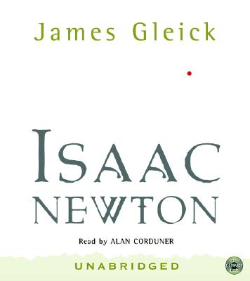 Isaac Newton CD - Gleick, James, and Corduner, Allan (Read by)