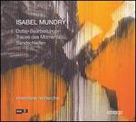 Isabel Mundry: Dufay-Bearbeitungen; Traces des Moments; Sandschleifen