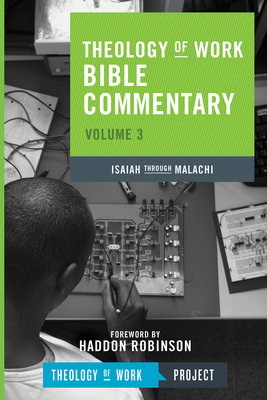 Isaiah Through Malachi - Theology of Work Project (Compiled by)