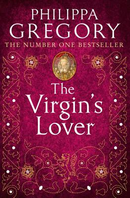 The Virgin's Lover - Gregory, Philippa