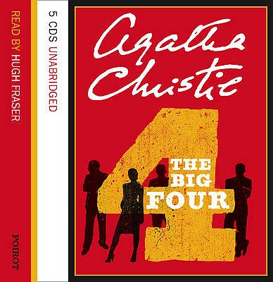 The Big Four: Complete & Unabridged - Christie, Agatha, and Fraser, Hugh (Read by)
