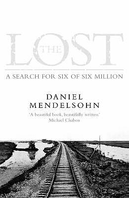 The Lost: A Search for Six of Six Million - Mendelsohn, Daniel
