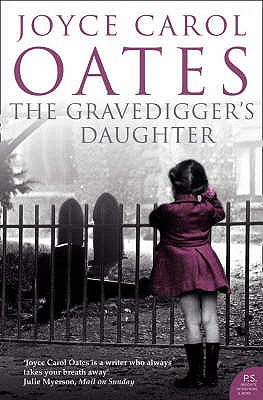 The Gravedigger's Daughter - Oates, Joyce Carol