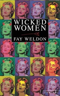 Wicked Women - Weldon, Fay