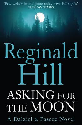 Asking for the Moon - Hill, Reginald