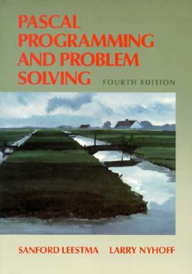 Pascal Programming and Problem Solving - Nyhoff, Larry, and Leestma, Sanford