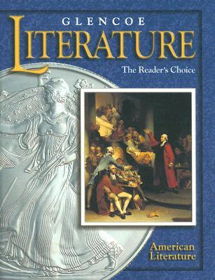 Glencoe Literature: The Reader's Choice: American Literature - McGraw-Hill/Glencoe (Creator)