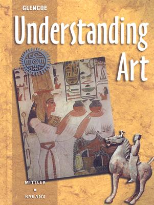 Understanding Art - Mittler, Gene, and Ragans, Rosalind