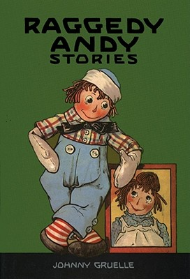 Raggedy Andy Stories: Introducing the Little Rag Brother of Raggedy Ann - Gruelle, Kim (Notes by)