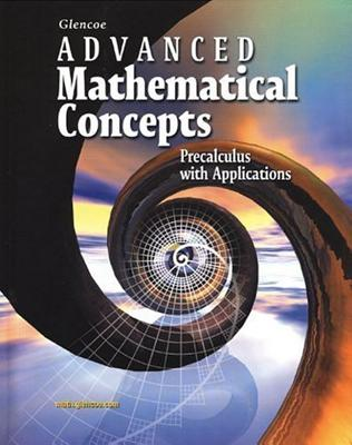 Advanced Mathematical Concepts: Precalculus with Applications - McGraw-Hill/Glencoe (Creator)