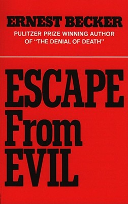 Escape from Evil - Becker, Ernest (Preface by)