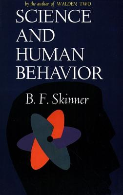 Science and Human Behavior - Skinner, Burrhus Frederic