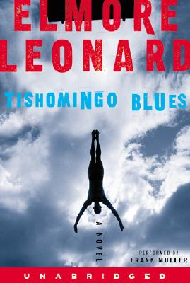 Tishomingo Blues: Tishomingo Blues - Leonard, Elmore, and Muller, Frank (Read by)